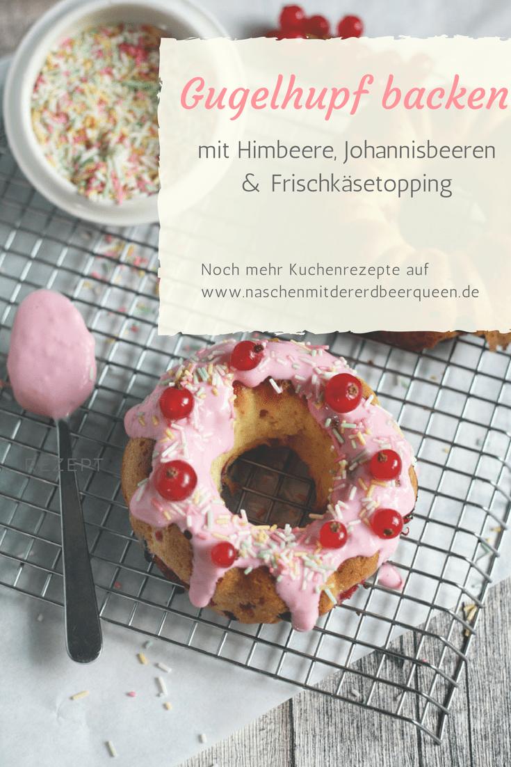 Gugelhupf mit Himbeeren, Johannisbeeren und Frischkäsetopping. Einfacher Rührkuchen backen mit Beeren.