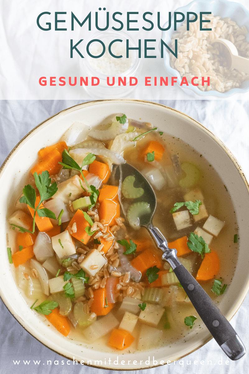 Suppe kochen: Rezept für eine schnelle und einfache vegetarische Gemüsesuppe. Mit Tipps, wie du eine Suppe ganz einfach selber kochst. #suppe #gesund #vegetarisch #gemüsesuppe #grünkern
